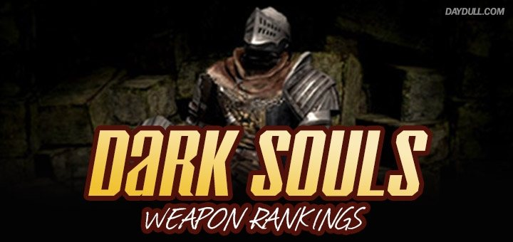 prima emocional miel  Dark Souls Weapon Rankings – The Best Swords, Axes, Spears, Hammers,  Catalysts, & More (for Multiple Builds) – DAYDULL