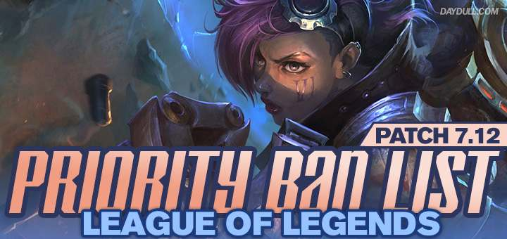 Lol 7 12 Bans Op Champs This Patch Meta In League Of Legends Daydull