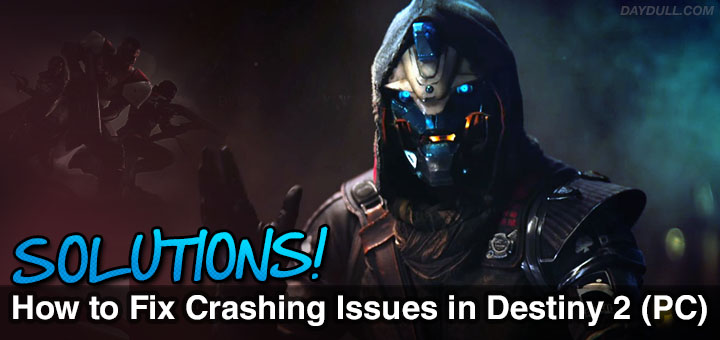 SOLVED: How to Fix Destiny 2 PC Crashing – Solutions to